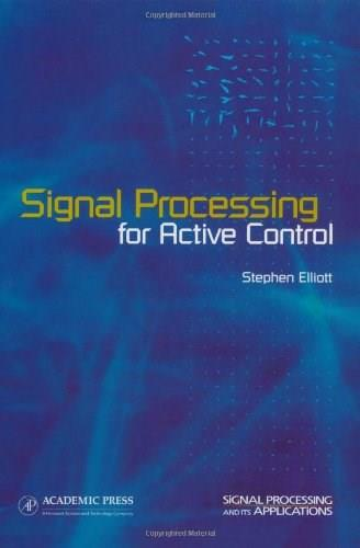 Signal Processing for Active Control, by Elliott 9780122370854