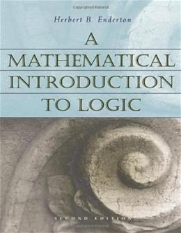 Mathematical Introduction to Logic, by Enderton, 2nd Edition 9780122384523