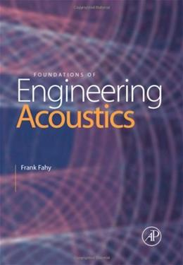 Foundations of Engineering Acoustics, by Fahy 9780122476655