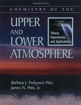 Chemistry of the Upper and Lower Atmosphere: Theory, Experiments, and Applications, by Finlayson-Pitts 9780122570605