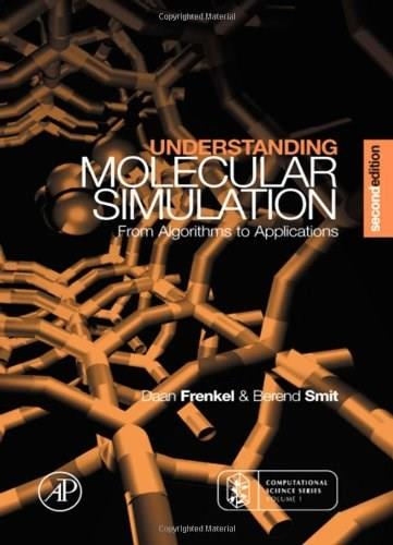 Understanding Molecular Simulation: From Algorithms to Applications, by Frenkel, 2nd Edition 9780122673511
