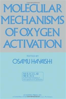 Molecular Mechanisms of Oxygen Activation (Molecular Biology) 9780123336408