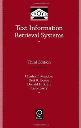 Text Information Retrieval Systems, by Meadow, 3rd Edition 9780123694126