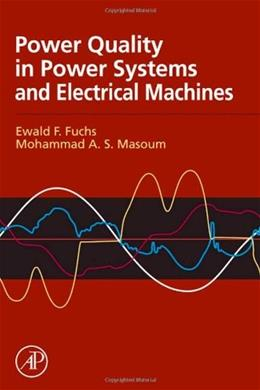 Power Quality in Electrical Machines and Power Systems, by Fuchs 9780123695369