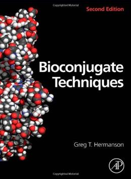 Bioconjugate Techniques, by Hemanson, 2nd Edition 9780123705013