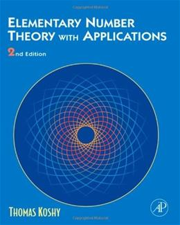 Elementary Number Theory with Applications, by Koshy, 2nd Edition 9780123724878