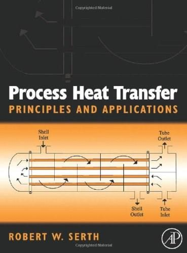 Process Heat Transfer: Principles, Applications and Rules of Thumb, by Serth 9780123735881