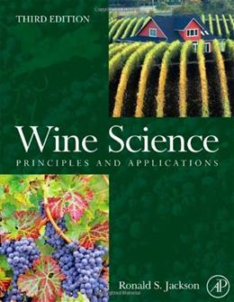 Wine Science: Principles and Applications, by Jackson, 3rd Edition 9780123736468