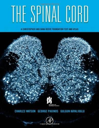 Spinal Cord: A Christopher and Dana Reeve Foundation Text and Atlas, by Watson 9780123742476