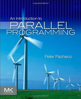 Introduction to Parallel Programming, by Pacheco 9780123742605