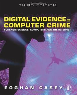 Digital Evidence and Computer Crime: Forensic Science, Computers and the Internet, 3rd Edition 9780123742681