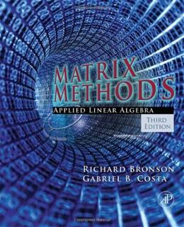 Matrix Methods: Applied Linear Algebra, by Bronson, 3rd Edition 9780123744272