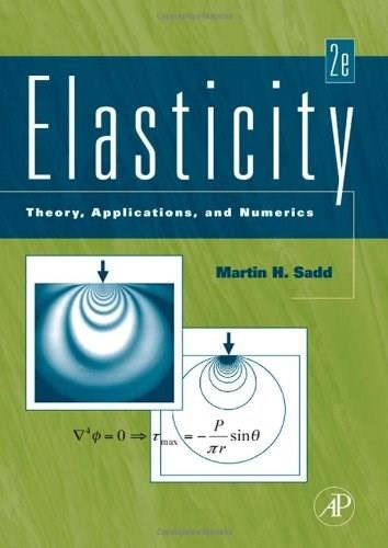 Elasticity: Theory, Applications, and Numerics, by Sadd, 2nd Edition 9780123744463