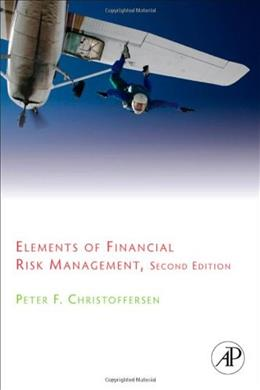 Elements of Financial Risk Management, by Christoffersen, 2nd Edition 9780123744487