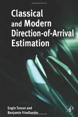 Classical and Modern Direction-of-Arrival Estimation, by Tuncer 9780123745248