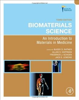 Biomaterials Science, Third Edition: An Introduction to Materials in Medicine 3 9780123746269