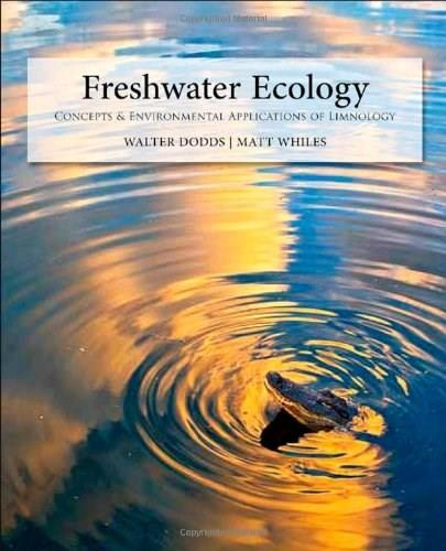 Freshwater Ecology, Second Edition: Concepts and Environmental Applications of Limnology (Aquatic Ecology) 2 9780123747242