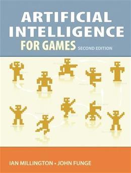 Artificial Intelligence for Games, by Millington, 2nd Edition 9780123747310