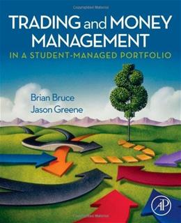 Trading and Money Mangement in a Student-Managed Portfolio, by Bruce 9780123747556