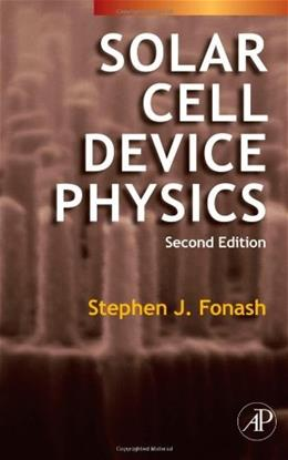 Solar Cell Device Physics, by Fonash, 2nd Edition 9780123747747