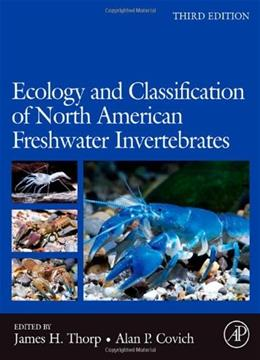Ecology and Classification of North American Freshwater Invertebrates, by Thorp, 3rd Edition 9780123748553