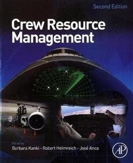 Crew Resource Management, by Kanki, 2nd Edition 9780123749468