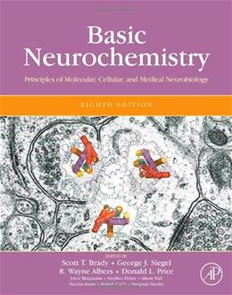 Basic Neurochemistry: Principles of Molecular, Cellular, and Medical Neurobiology, by Brady, 8th Edition 9780123749475