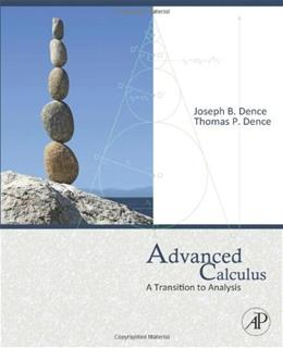 Advanced Calculus: A Transition to Analysis, by Dence 9780123749550