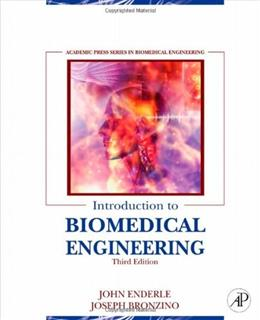 Introduction to Biomedical Engineering, by Enderle, 3rd Edition 9780123749796