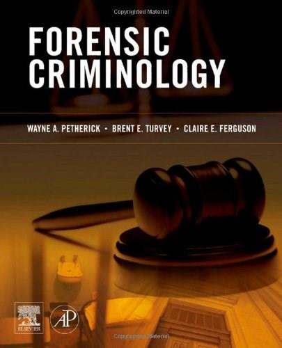 Forensic Criminology, by Petherick 9780123750716