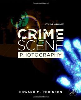 Crime Scene Photography, Second Edition 2 9780123757289