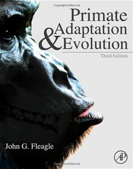 Primate Adaptation and Evolution, by Fleagle, 3rd Edition 9780123786326