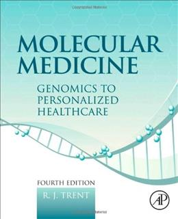 Molecular Medicine, Fourth Edition: Genomics to Personalized Healthcare, by Ron, 4th Edition 9780123814517