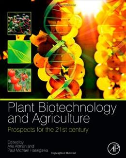Plant Biotechnology and Agriculture: Prospects for the 21st Century, by Altman 9780123814661