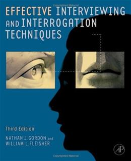 Effective Interviewing and Interrogation Techniques, by Gordon, 3rd Edition 9780123819864