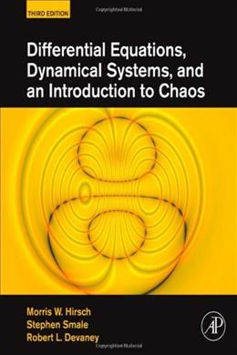 Differential Equations, Dynamical Systems, and an Introduction to Chaos, by Hirsch, 3rd Edition 9780123820105