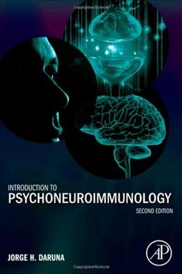 Introduction to Psychoneuroimmunology, by Daruna, 2nd Edition 9780123820495