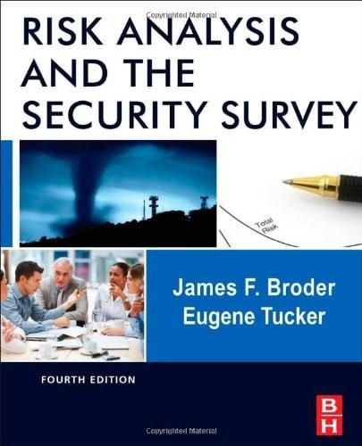 Risk Analysis and the Security Survey, by Broder, 4th Edition 9780123822338