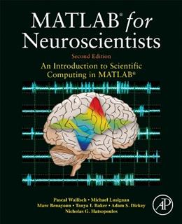 MATLAB for Neuroscientists, by Wallisch, 2nd Edition 9780123838360