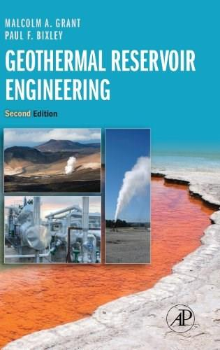 Geothermal Reservoir Engineering, by Grant, 2nd Edition 9780123838803