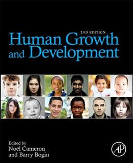 Human Growth and Development, by Cameron, 2nd Edition 9780123838827