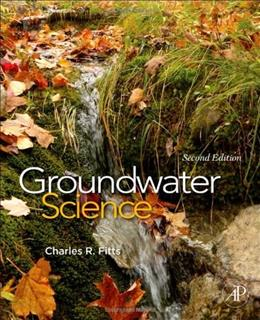 Groundwater Science, by Fitts, 2nd Edition 9780123847058