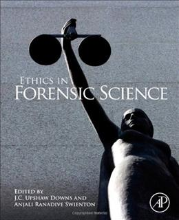 Ethics in Forensic Science, by Swienton 9780123850195