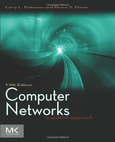 Computer Networks, Fifth Edition: A Systems Approach (The Morgan Kaufmann Series in Networking) 5 PKG 9780123850591