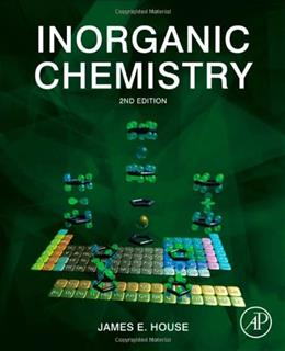 Inorganic Chemistry, by House, 2nd Edition 9780123851109