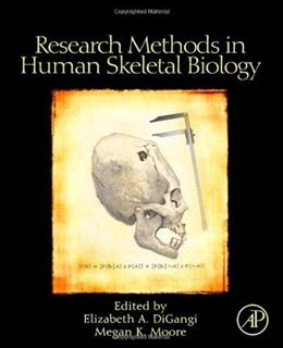 Research Methods in Human Skeletal Biology, by DiGangi 9780123851895