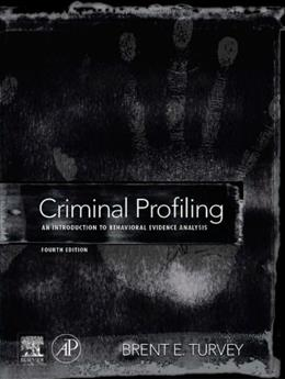 Criminal Profiling, Fourth Edition: An Introduction to Behavioral Evidence Analysis 4 9780123852434