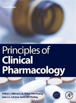 Principles of Clinical Pharmacology, by Atkinson, 3rd Edition 9780123854711