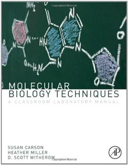 Molecular Biology Techniques, by Carson, 3rd Edition, Laboratory Manual 9780123855442