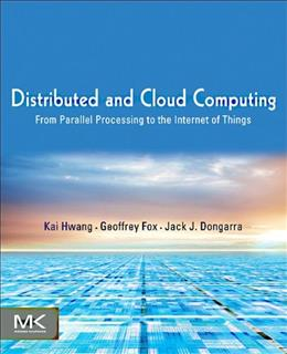 Distributed and Cloud Computing: From Parallel Processing to the Internet of Things, by Hwang 9780123858801